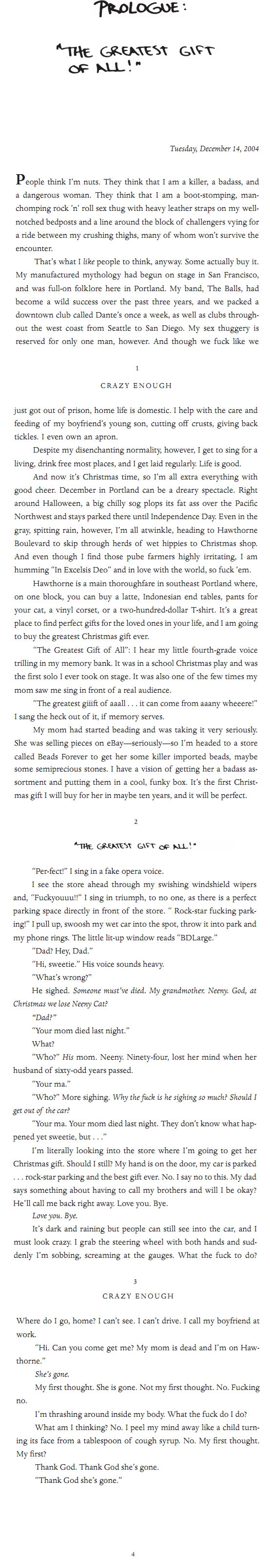 * Excerpted from CRAZY ENOUGH: A Memoir by Storm Large. Copyright 2012 by Storm Large. Published by Free Press. *